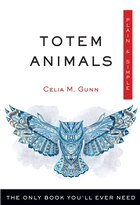 Totem Animals, Plain & Simple: The Only Book You'll Ever Need