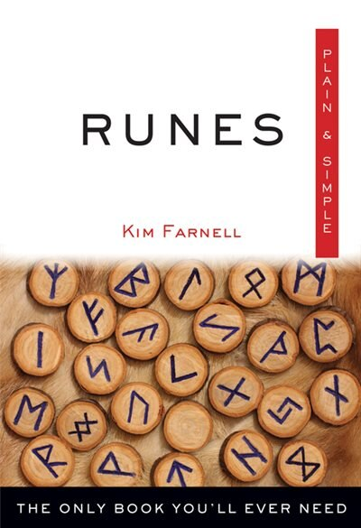 Runes Plain & Simple: The Only Book You'll Ever Need by Kim Farnell