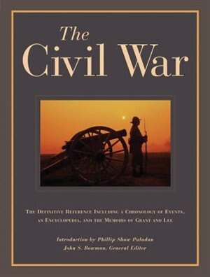 The Civil War: The Definitive Reference Including A Chronology Of Events, An Encyclopedia, And The Memoirs Of Gran by John Greene Media