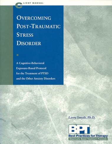 Overcoming Post-Traumatic Stress Disorder - Client Manual by Matthew Mckay