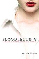 Bloodletting: A Memoir of Secrets, Self-Harm, and Survival