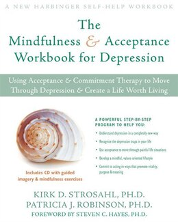 Book The Mindfulness and Acceptance Workbook for Depression: Using Acceptance and Commitment Therapy to… by Patricia J. Robinson