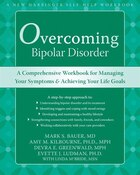 Overcoming Bipolar Disorder: A Comprehensive Workbook for Managing Your Symptoms and Achieving Your…