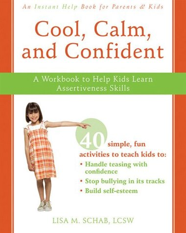 Cool Calm And Confident A Workbook To Help Kids Learn