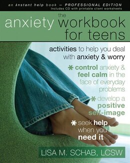 Book The Anxiety Workbook for Teens: Activities to Help You Deal with Anxiety and Worry by Lisa M. Schab
