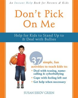 Book Don't Pick on Me: Help for Kids to Stand Up to and Deal With Bullies by Susan Eikov Green