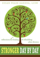 Stronger Day by Day: Reflections for Healing and Rebuilding After Divorce