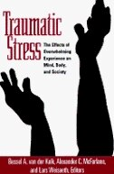 Traumatic Stress: The Effects of Overwhelming Experience on Mind, Body, and Society de Bessel A. Van Der Kolk