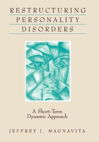 Restructuring Personality Disorders: A Short-Term Dynamic Approach