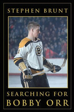 Book Searching For Bobby Orr by Stephen Brunt