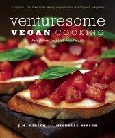 Venturesome Vegan Cooking: Bold Flavors for Plant-Based Meals