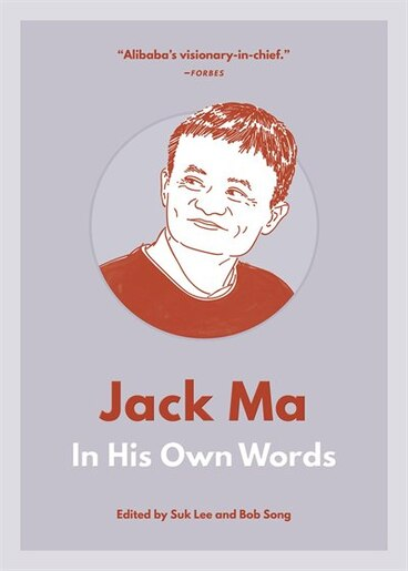 Jack Ma: In His Own Words by Suk Lee