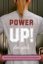 Power Up! for Girls: Devotionals For Girls Who Love Sports