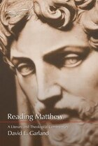 Reading Matthew: A Literary & Theological Commentary On The First Gospel