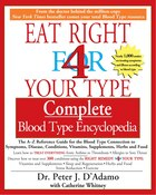Eat Right 4 Your Type Complete Blood Type Encyclopedia: The A-z Reference Guide For The Blood Type…