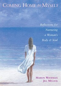 Coming Home to Myself: Daily Reflections for a Woman's Body & Soul