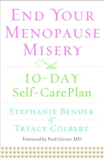 end your menopause misery bender stephanie colbert treacy grover fred