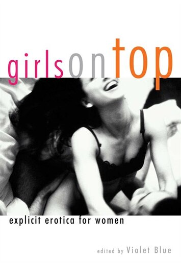 Girls On Top: Explicit Erotica For Women by Violet Blue