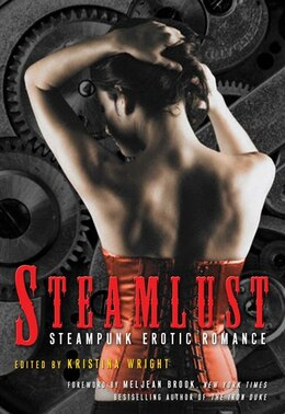 Book Steamlust: Steampunk Erotic Romance by Kristina Wright