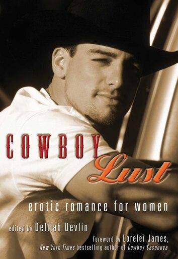 Cowboy Lust: Erotic Romance for Women by Delilah Devlin