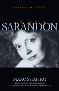 Susan Sarandon: Actress-Activist