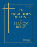 The Preacher's Outline & Sermon Bible - Vol. 18: Psalms 1 - 41: King James Version