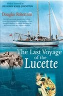 Last Voyage Of The Lucette: The Full, Previously Untold, Story Of The Events First Described By The…