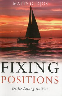 Fixing Positions: Trailer Sailing the West