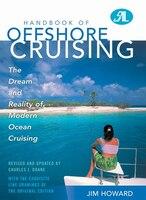 Handbook Of Offshore Cruising: The Dream And Reality Of Modern Ocean Cruising
