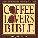 Book Coffee Lovers' Bible: Ode To The Divine Brew In Food, Fact & Fancy by Jill Yates