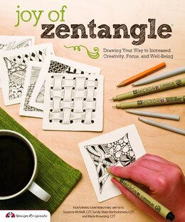 Book Joy Of Zentangle: Drawing Your Way To Increased Creativity, Focus, And Well-being by Marie Browning