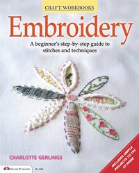 Embroidery: A Beginner's Step-by-Step Guide to Stiches and Techniques