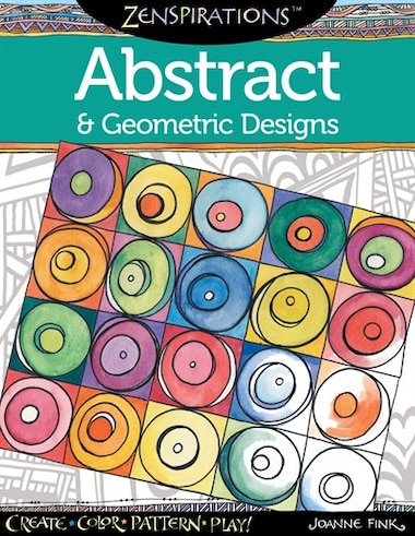 Zenspirations Coloring Book Abstract Geometric Designs Create