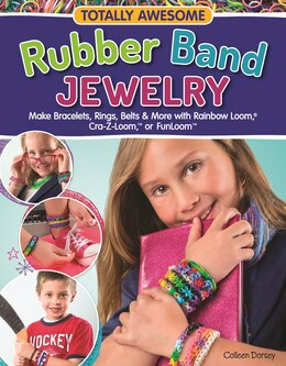 Book Totally Awesome Rubber Band Jewelry: Make Bracelets, Rings, Belts & More with Rainbow Loom(R), Cra… by Colleen Dorsey