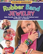 Totally Awesome Rubber Band Jewelry: Make Bracelets, Rings, Belts & More with Rainbow Loom(R), Cra…