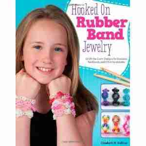 Hooked on Rubber Band Jewelry: 12 Off-the-Loom Designs for Bracelets, Necklaces, and Other Accessories by Elizabeth Kollmar