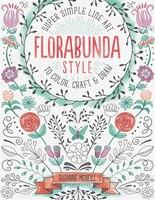 FloraBunda Style: Super Simple Art Doodles to Color, Craft & Draw