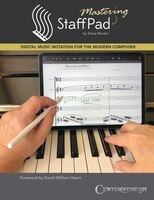 Mastering Staffpad: Digital Music Notation For The Modern Composer