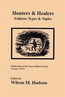 Hunters & Healers: Folklore Types & Topics
