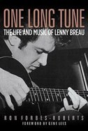 One Long Tune: The Life And Music Of Lenny Breau by Ron Forbes-roberts