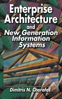 Enterprise Architecture and New Generation Information Systems: For New Generation Information…
