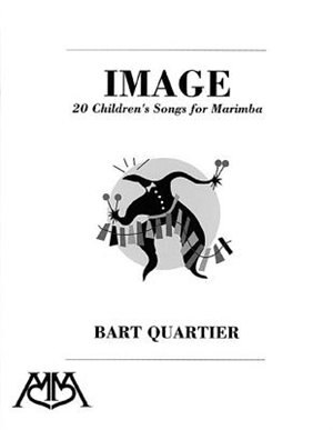 Image: 20 Children's Songs For Marimba by Bart Quartier