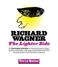 Richard Wagner: The Lighter Side