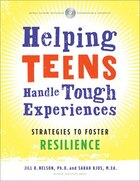 Helping Teens Handle Tough Experiences: Strategies to Foster Resilience