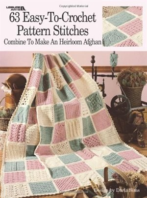 63 Easy To Crochet Pattern Stitches Combine To Make An Heirloom