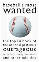 Baseball's Most Wanted: The Top 10 Book of the National Pastime's Outrageous Offenders, Lucky…