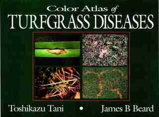 Color Atlas of Turfgrass Diseases by Toshikazu Tani