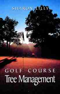 Golf Course Tree Management by Sharon Lilly