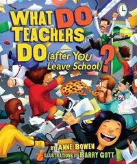 What Do Teachers Do (after You (hardback)