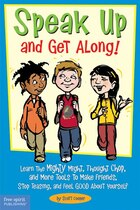 Speak Up and Get Along!: Learn The Mighty Might, Thought Chop And More Tools To Make Friends, Stop…